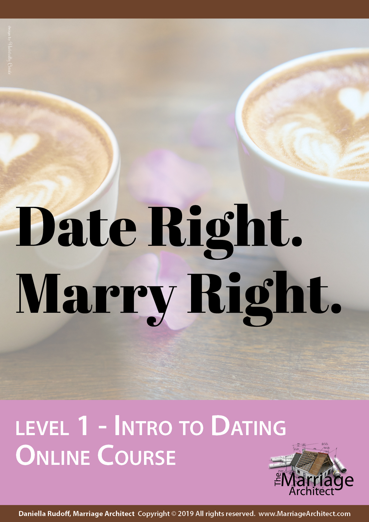 Date Right. Marry Right. Level 1 – Intro to Dating Online Course